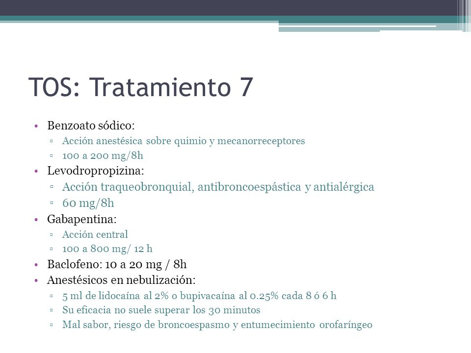 TOS: Tratamiento 7 Benzoato sódico: Levodropropizina: