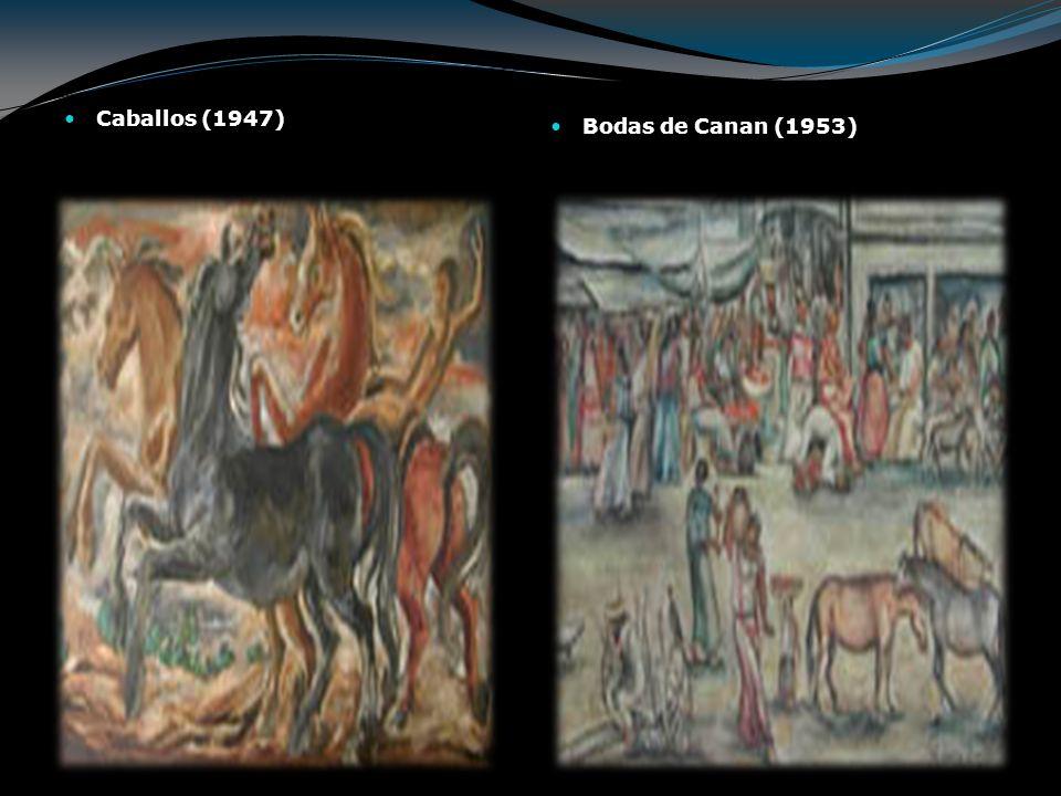 Caballos (1947) Bodas de Canan (1953)