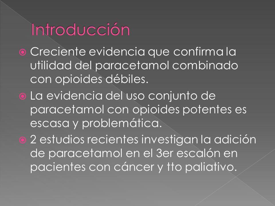 IntroducciónCreciente evidencia que confirma la utilidad del paracetamol combinado con opioides débiles.