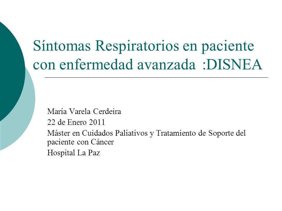 Síntomas Respiratorios en paciente con enfermedad avanzada :DISNEA