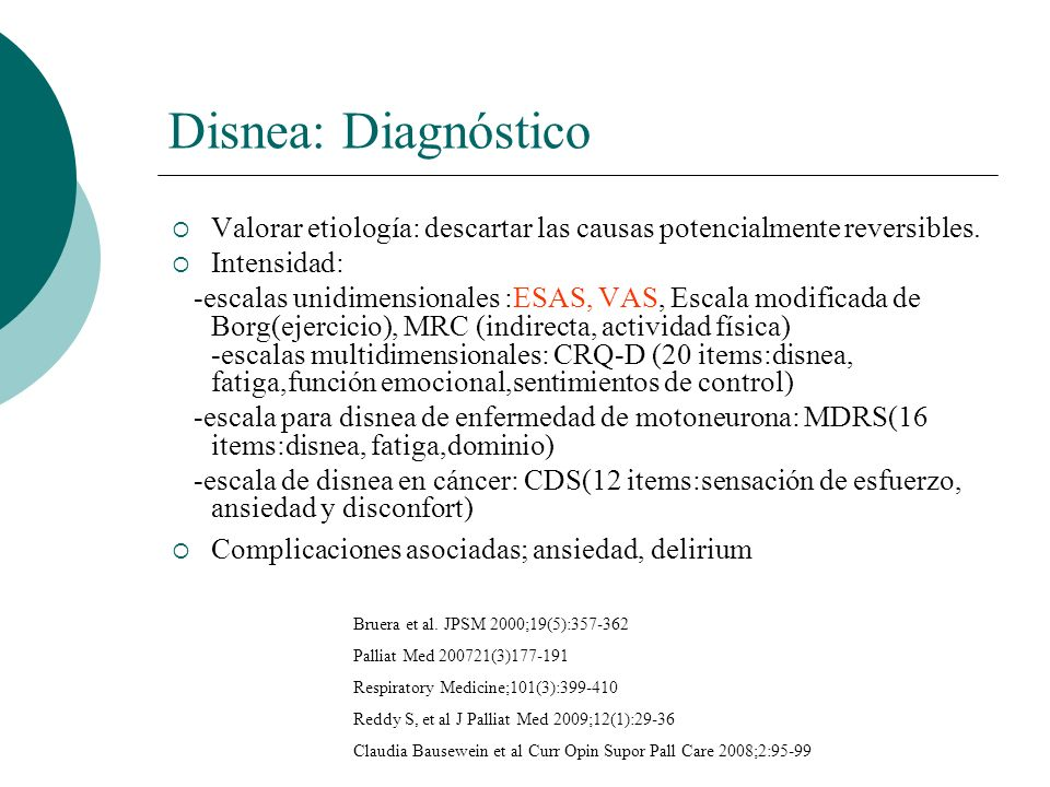 Disnea: Diagnóstico Valorar etiología: descartar las causas potencialmente reversibles. Intensidad: