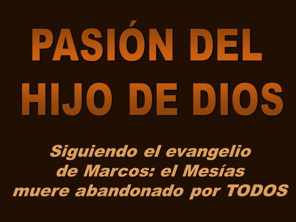 Siguiendo el evangelio de Marcos: el Mesías muere abandonado por TODOS