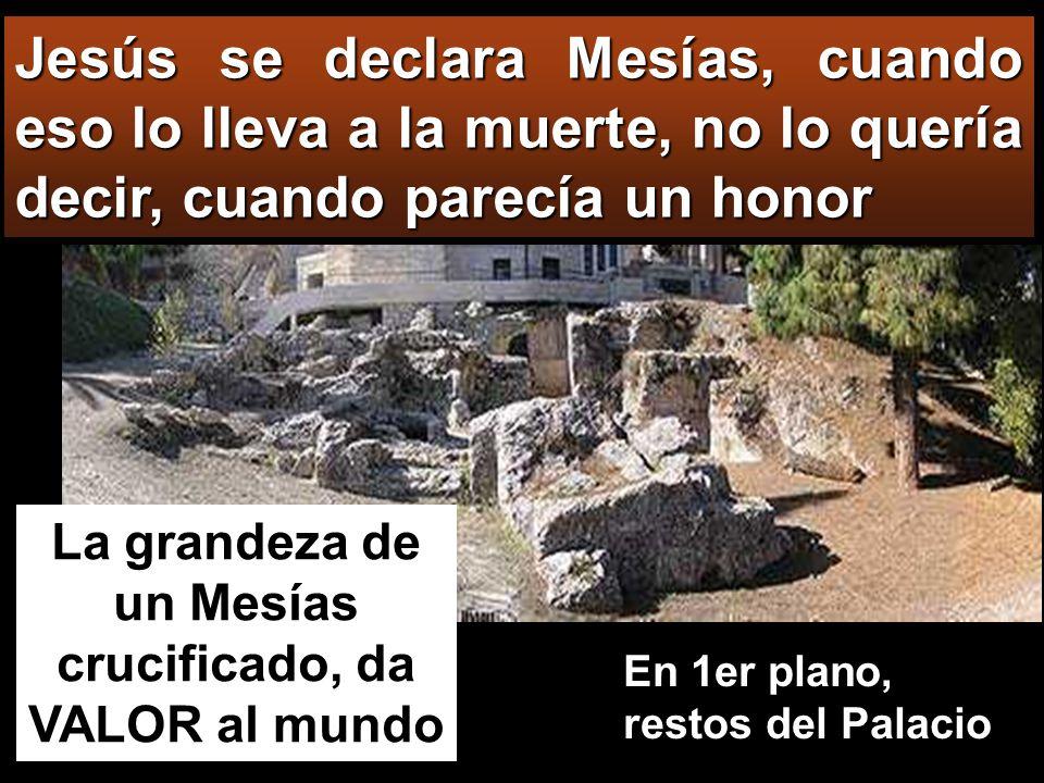 La grandeza de un Mesías crucificado, da VALOR al mundo