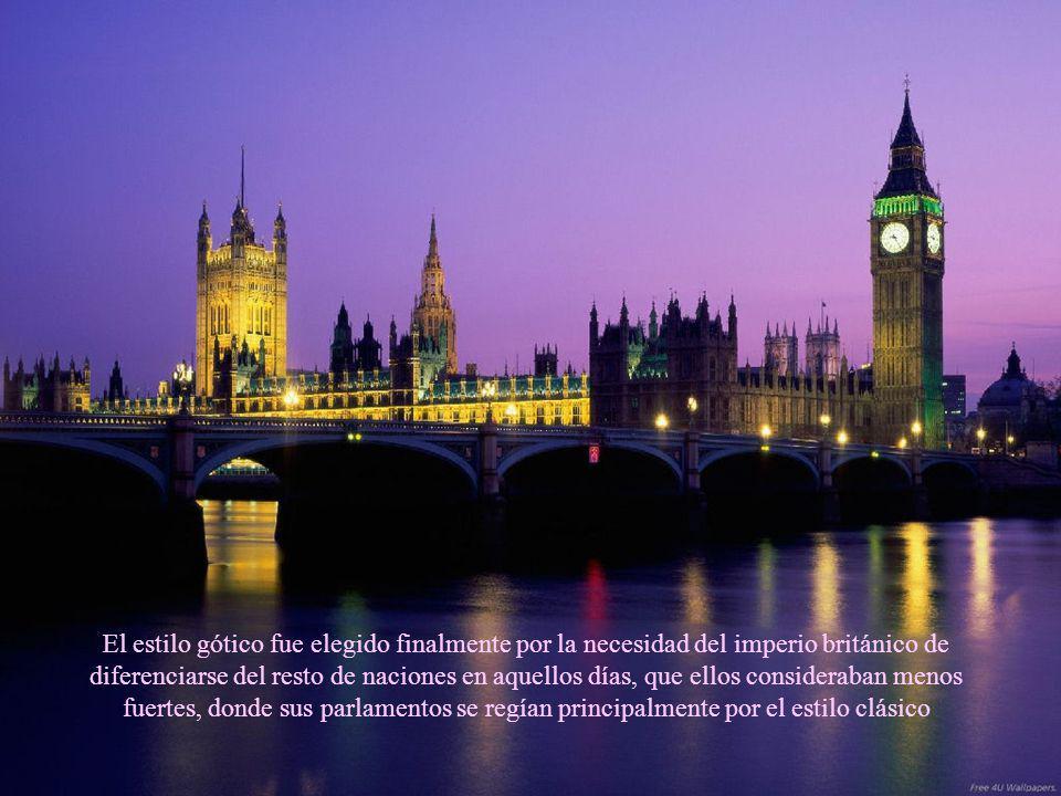 El estilo gótico fue elegido finalmente por la necesidad del imperio británico de diferenciarse del resto de naciones en aquellos días, que ellos consideraban menos fuertes, donde sus parlamentos se regían principalmente por el estilo clásico