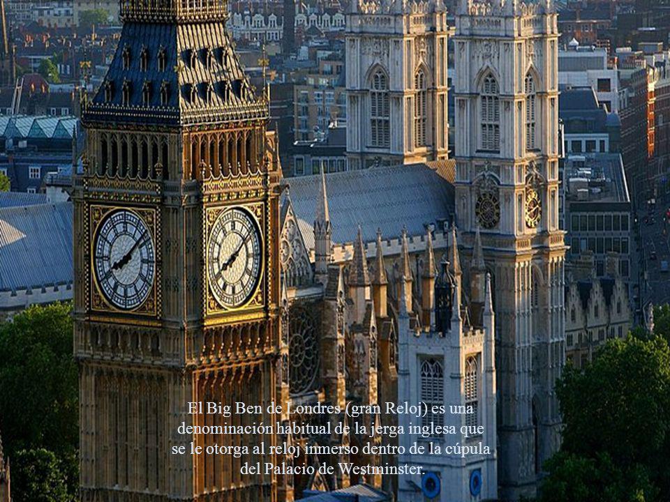 El Big Ben de Londres (gran Reloj) es una