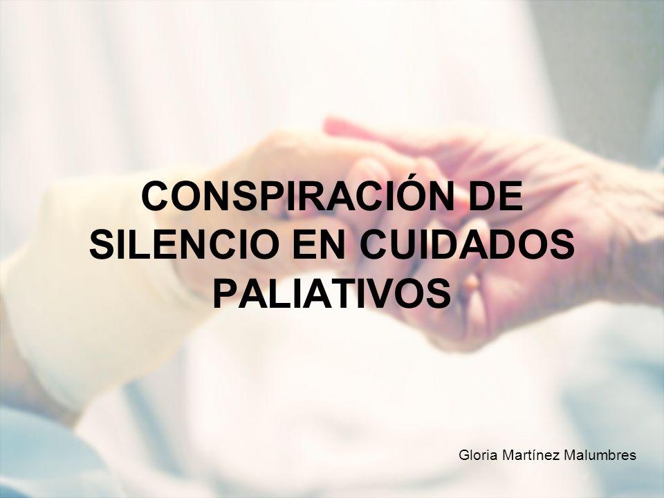 CONSPIRACIÓN DE SILENCIO EN CUIDADOS PALIATIVOS