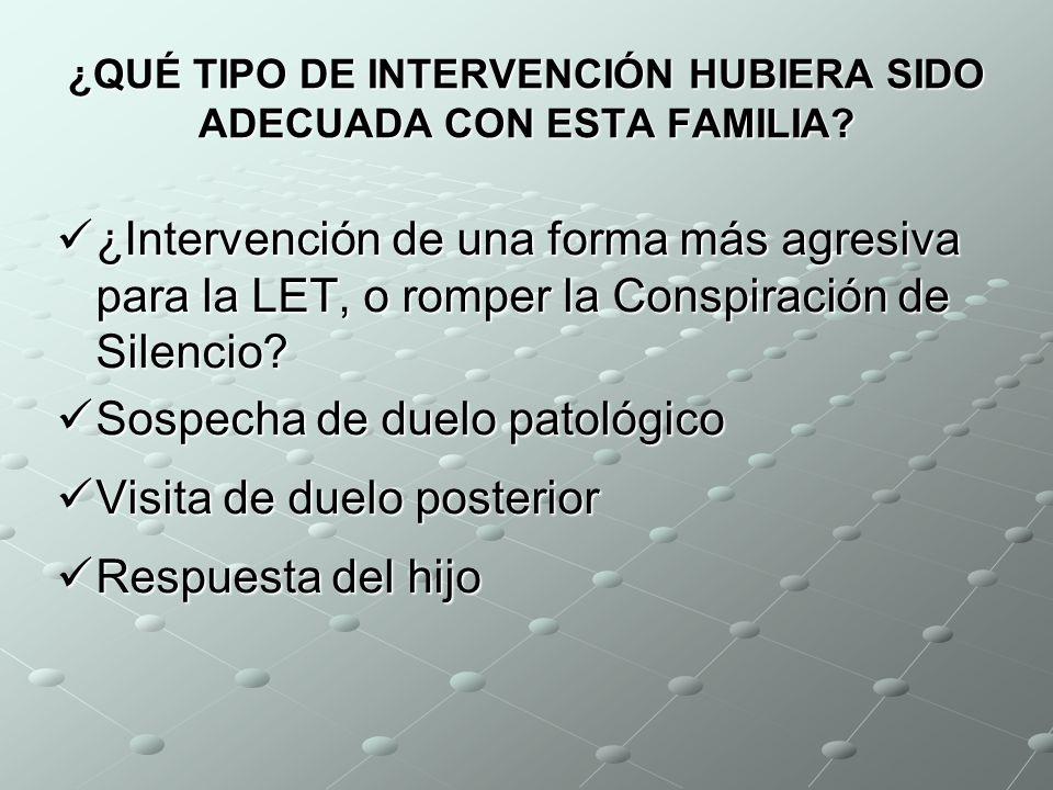 ¿QUÉ TIPO DE INTERVENCIÓN HUBIERA SIDO ADECUADA CON ESTA FAMILIA