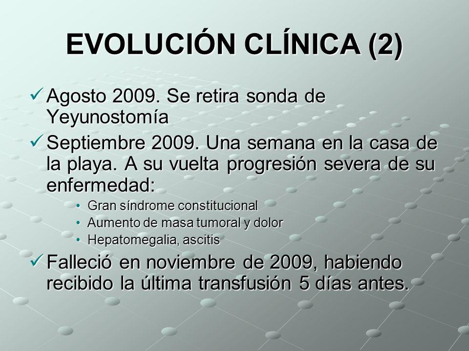 EVOLUCIÓN CLÍNICA (2) Agosto 2009. Se retira sonda de Yeyunostomía