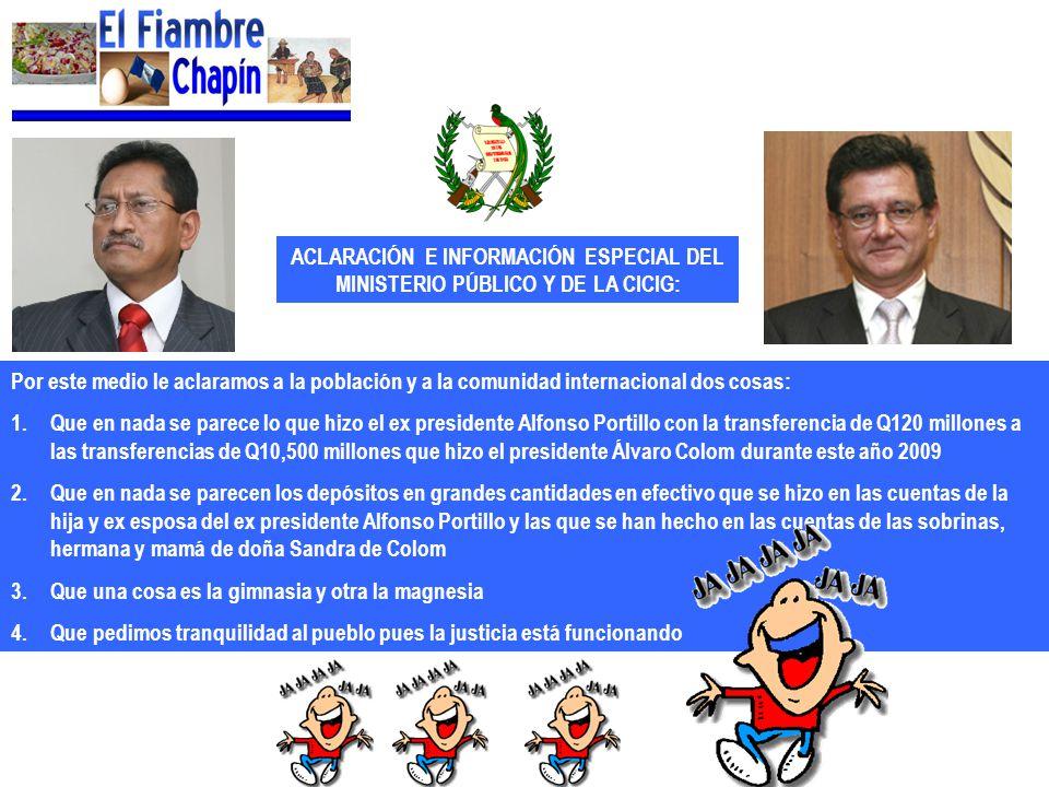 ACLARACIÓN E INFORMACIÓN ESPECIAL DEL MINISTERIO PÚBLICO Y DE LA CICIG: