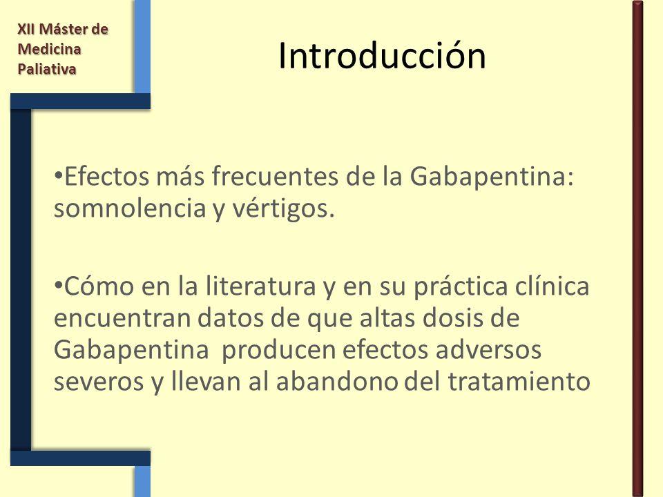 Introducción Efectos más frecuentes de la Gabapentina: somnolencia y vértigos.