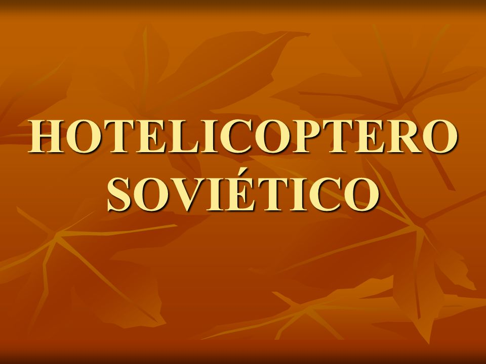 HOTELICOPTERO SOVIÉTICO