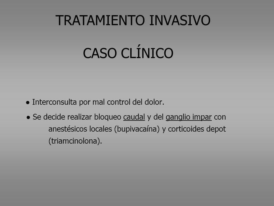 TRATAMIENTO INVASIVO CASO CLÍNICO.