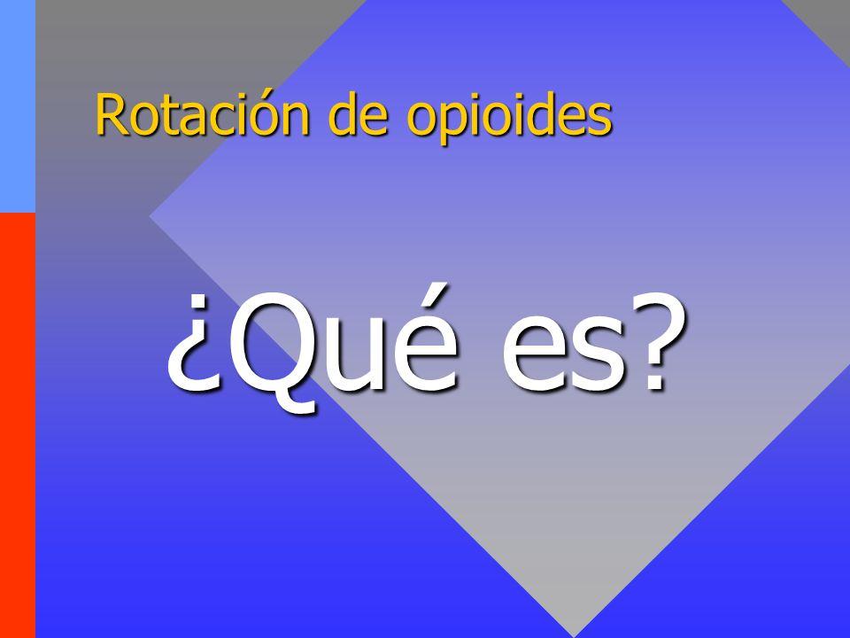 Rotación de opioides ¿Qué es