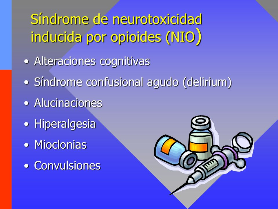 Síndrome de neurotoxicidad inducida por opioides (NIO)