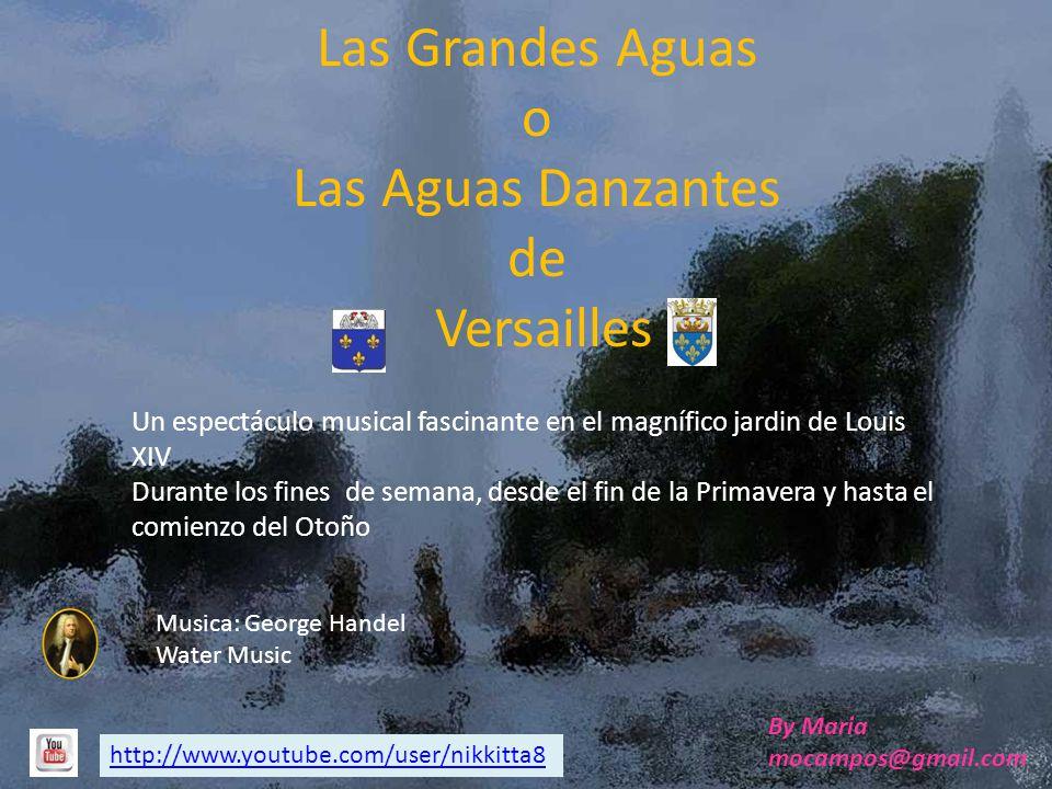 Las Grandes Aguas o Las Aguas Danzantes de Versailles
