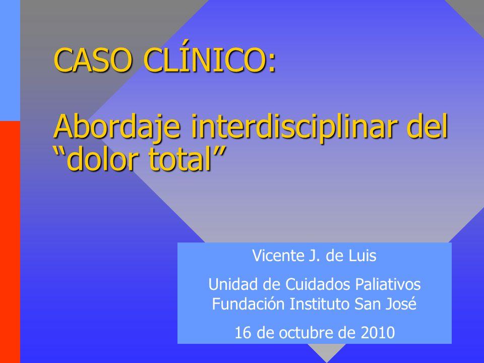 CASO CLÍNICO: Abordaje interdisciplinar del dolor total