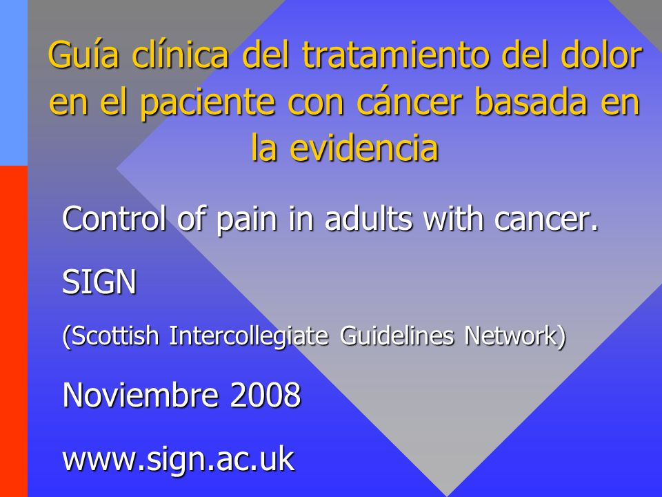 Guía clínica del tratamiento del dolor en el paciente con cáncer basada en la evidencia