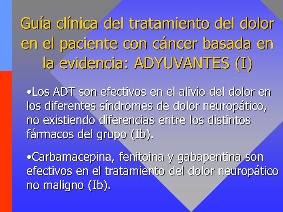 Guía clínica del tratamiento del dolor en el paciente con cáncer basada en la evidencia: ADYUVANTES (I)