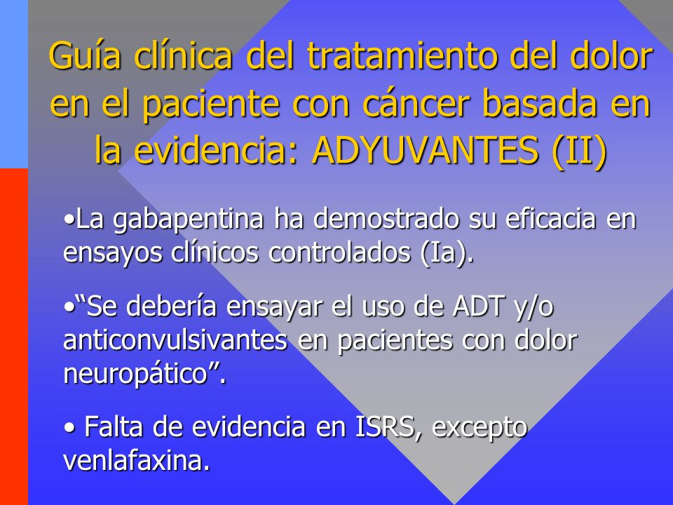 Guía clínica del tratamiento del dolor en el paciente con cáncer basada en la evidencia: ADYUVANTES (II)