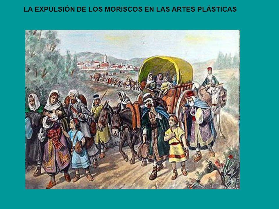 LA EXPULSIÓN DE LOS MORISCOS EN LAS ARTES PLÁSTICAS
