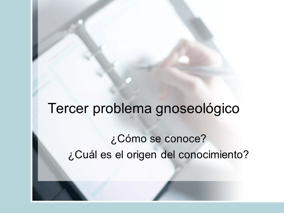 Tercer problema gnoseológico