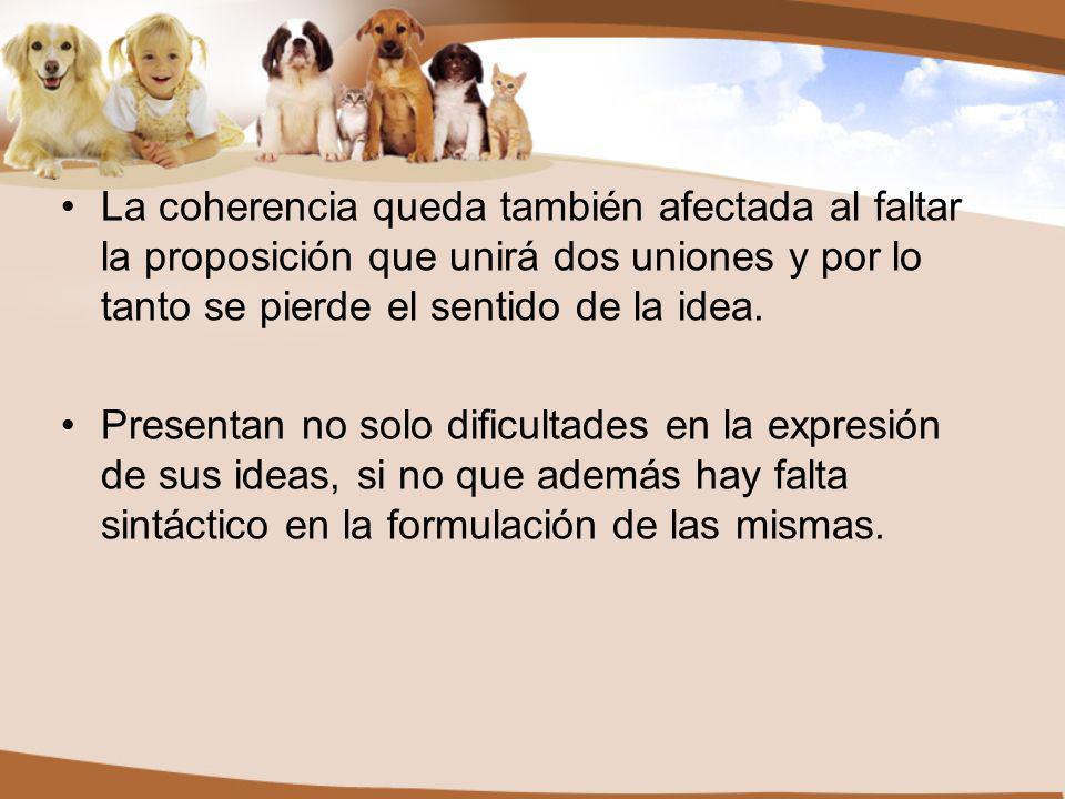 La coherencia queda también afectada al faltar la proposición que unirá dos uniones y por lo tanto se pierde el sentido de la idea.