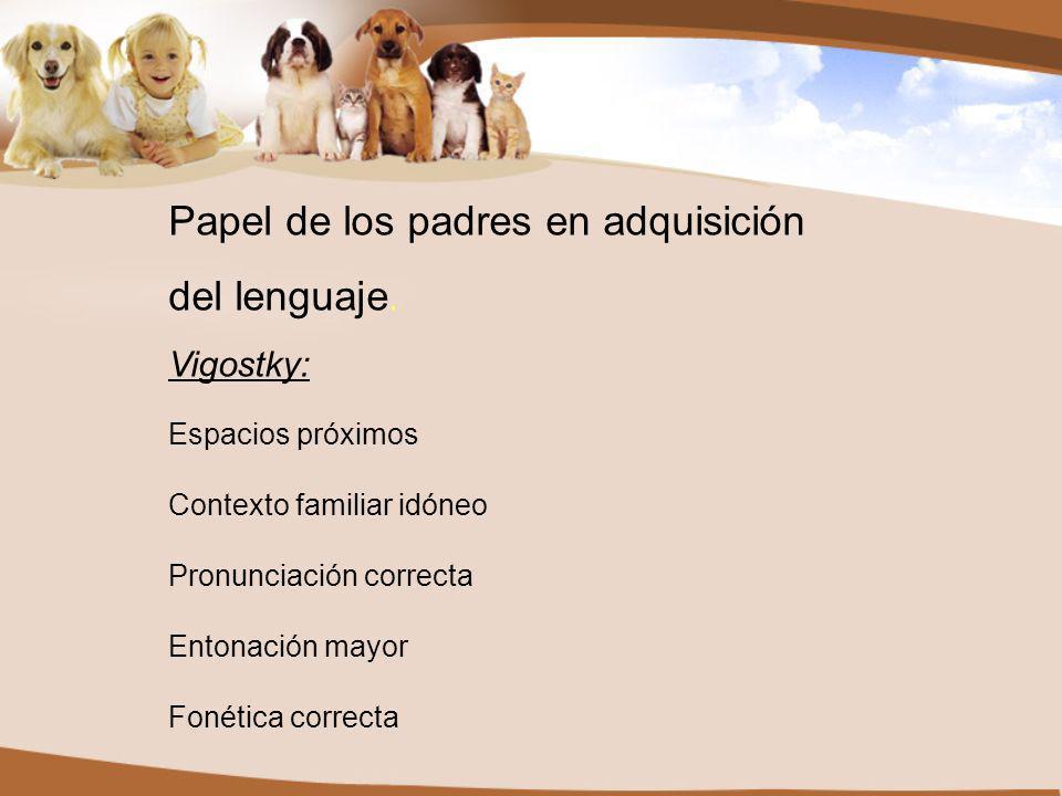 Papel de los padres en adquisición del lenguaje.