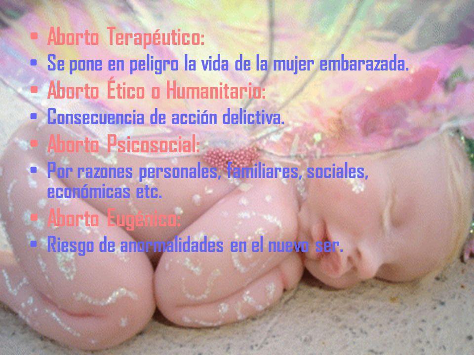 Aborto Ético o Humanitario: Aborto Psicosocial: