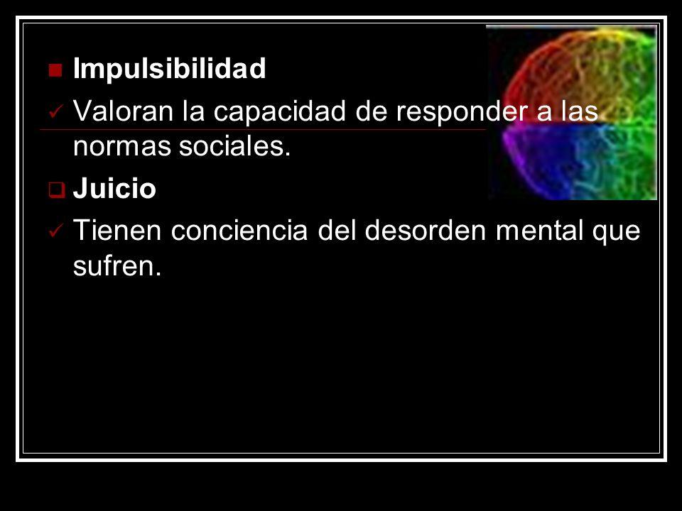 Impulsibilidad Valoran la capacidad de responder a las normas sociales.