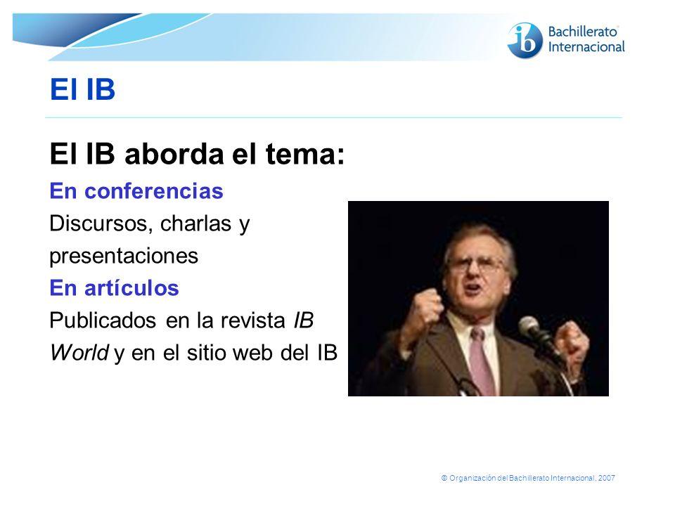 El IB El IB aborda el tema: En conferencias Discursos, charlas y