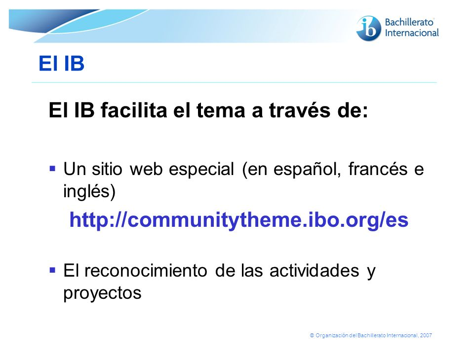 El IB facilita el tema a través de: