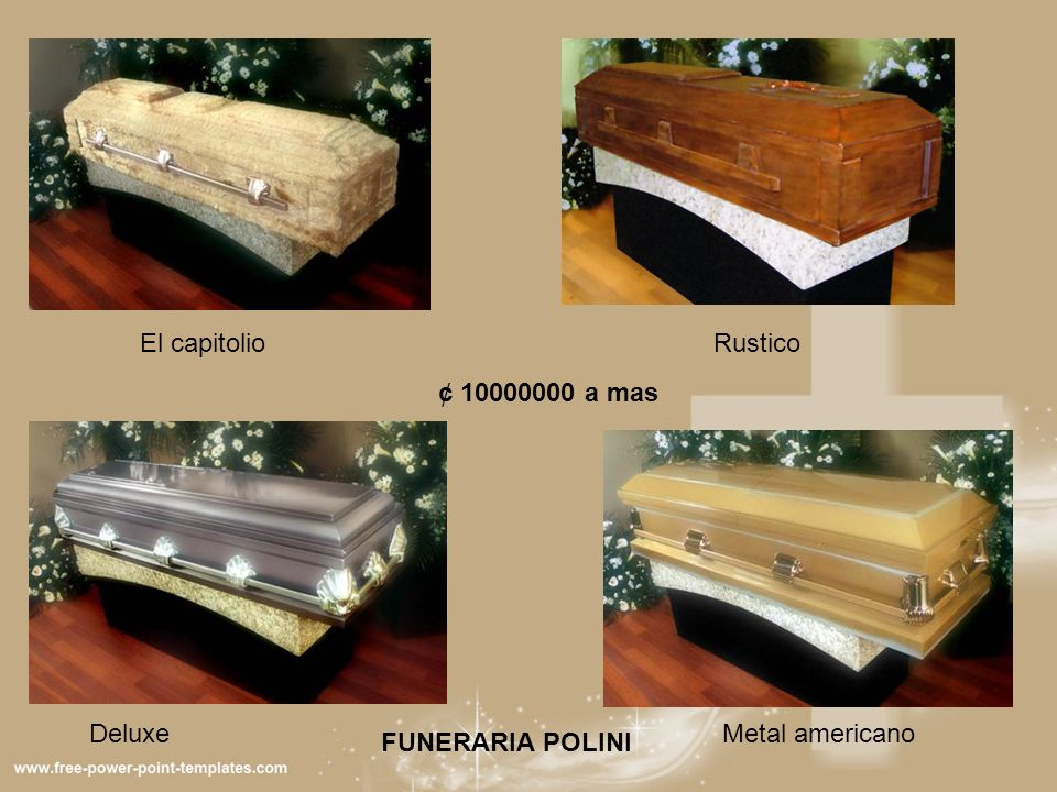 El capitolio Rustico ¢ 10000000 a mas Deluxe Metal americano FUNERARIA POLINI