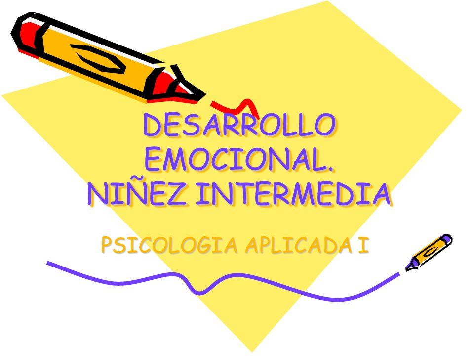 DESARROLLO EMOCIONAL. NIÑEZ INTERMEDIA