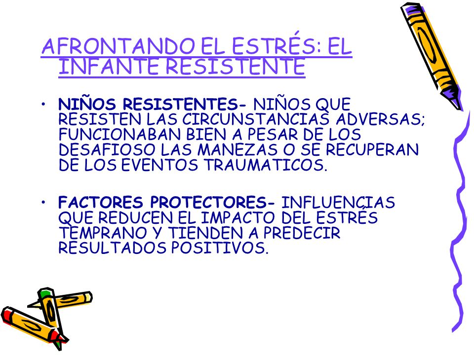 AFRONTANDO EL ESTRÉS: EL INFANTE RESISTENTE