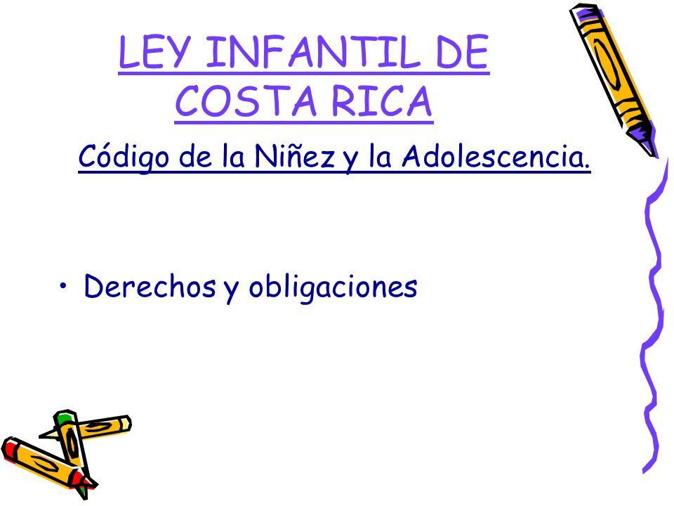 LEY INFANTIL DE COSTA RICA