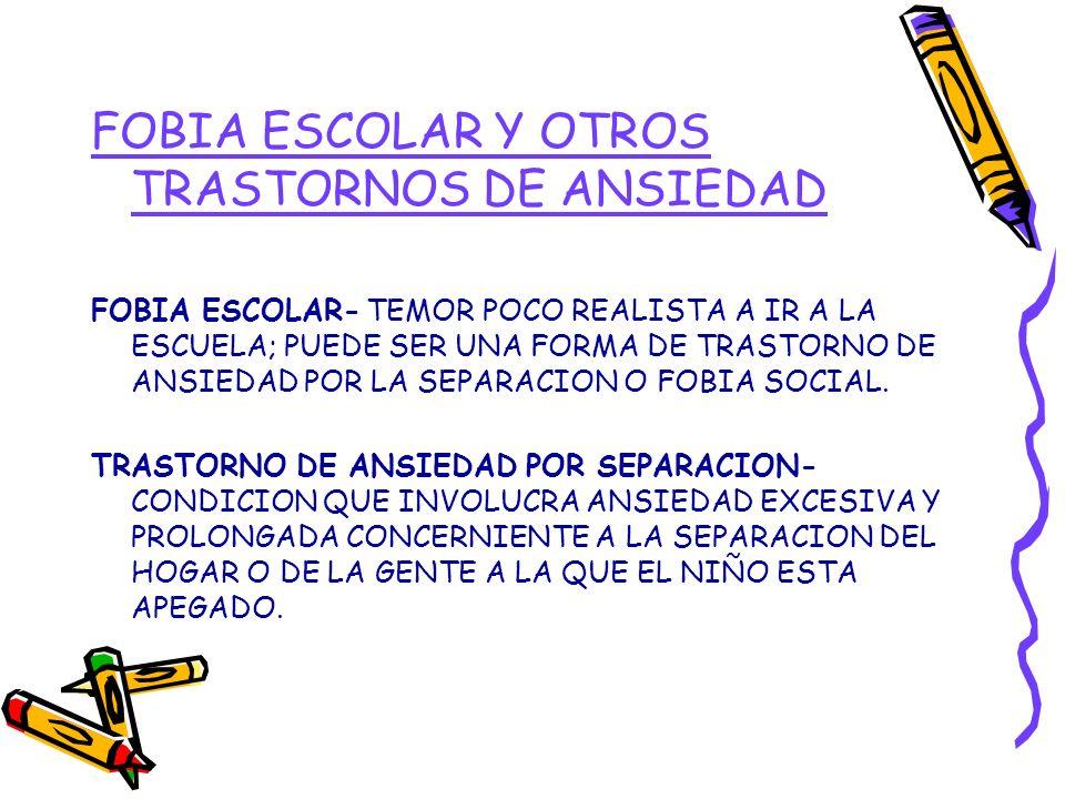 FOBIA ESCOLAR Y OTROS TRASTORNOS DE ANSIEDAD