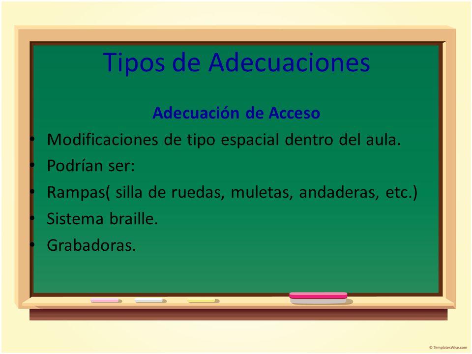 Tipos de Adecuaciones Adecuación de Acceso