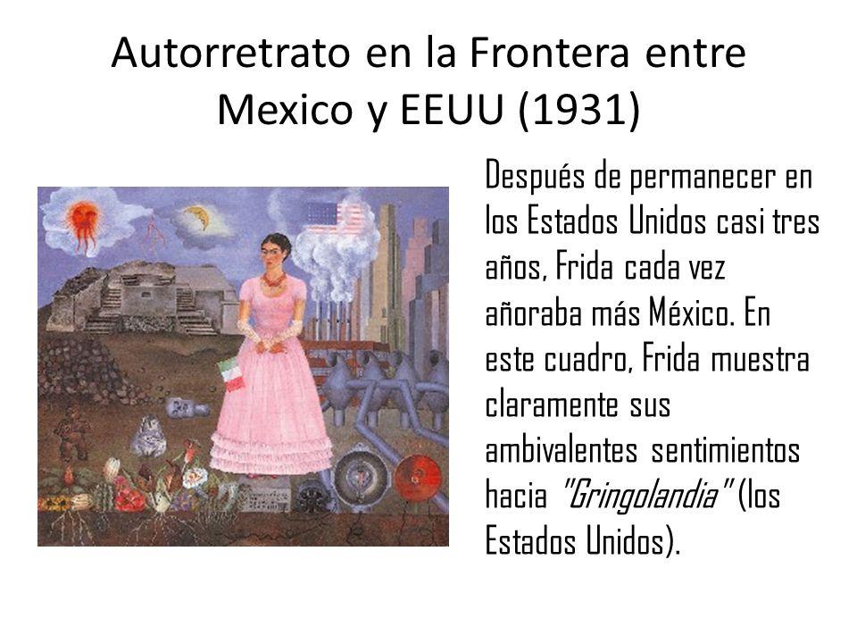 Autorretrato en la Frontera entre Mexico y EEUU (1931)