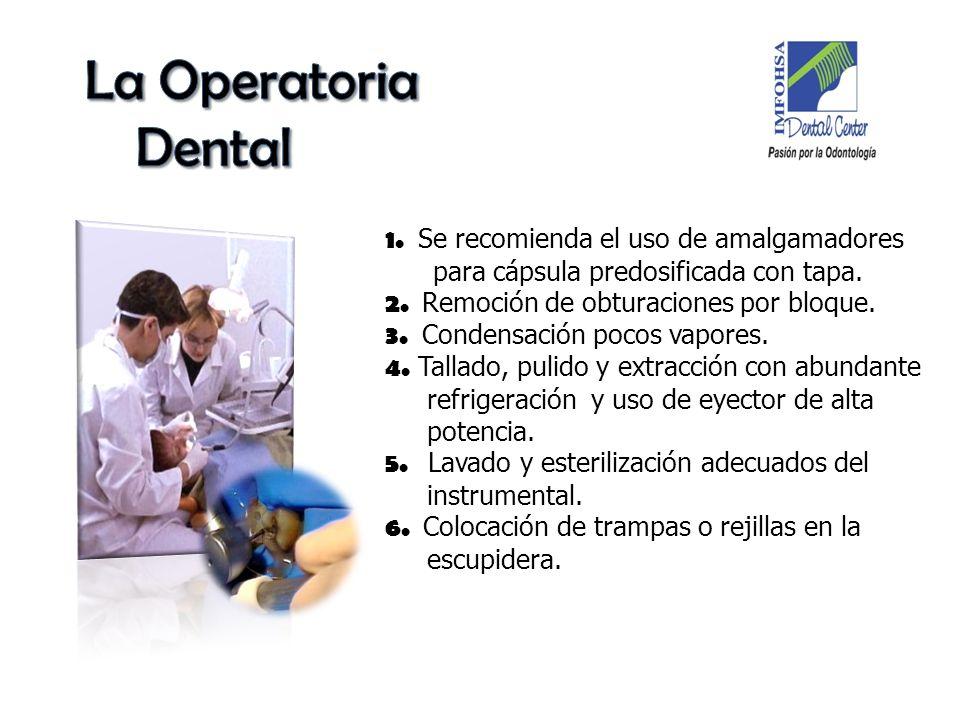 La Operatoria Dental1. Se recomienda el uso de amalgamadores para cápsula predosificada con tapa. 2. Remoción de obturaciones por bloque.