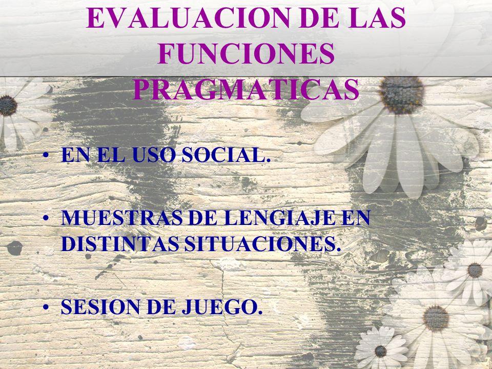 EVALUACION DE LAS FUNCIONES PRAGMATICAS