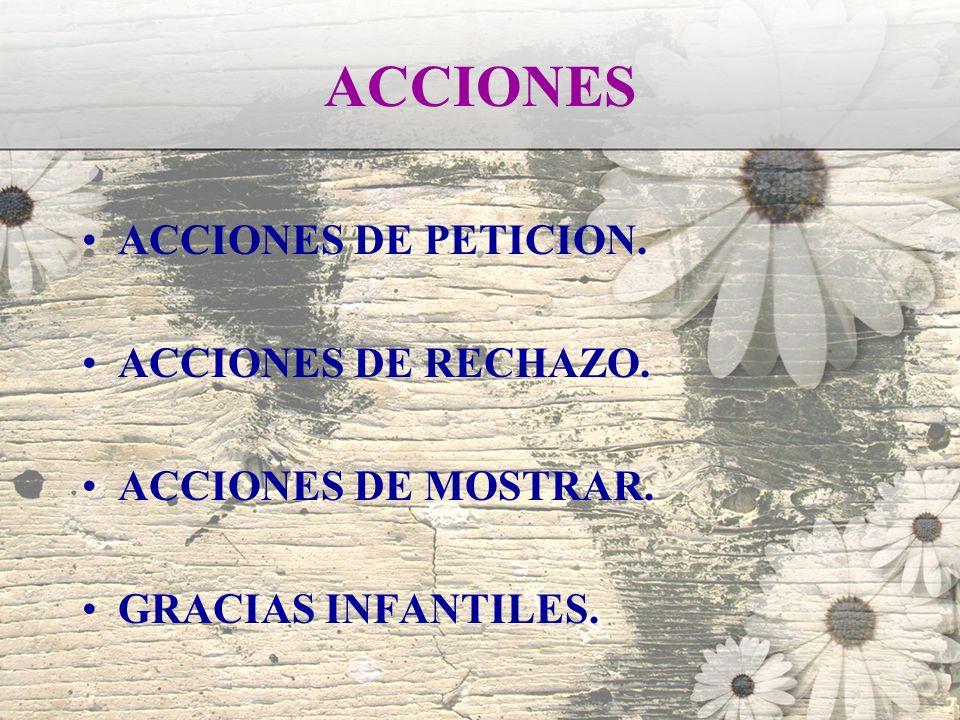 ACCIONES ACCIONES DE PETICION. ACCIONES DE RECHAZO.