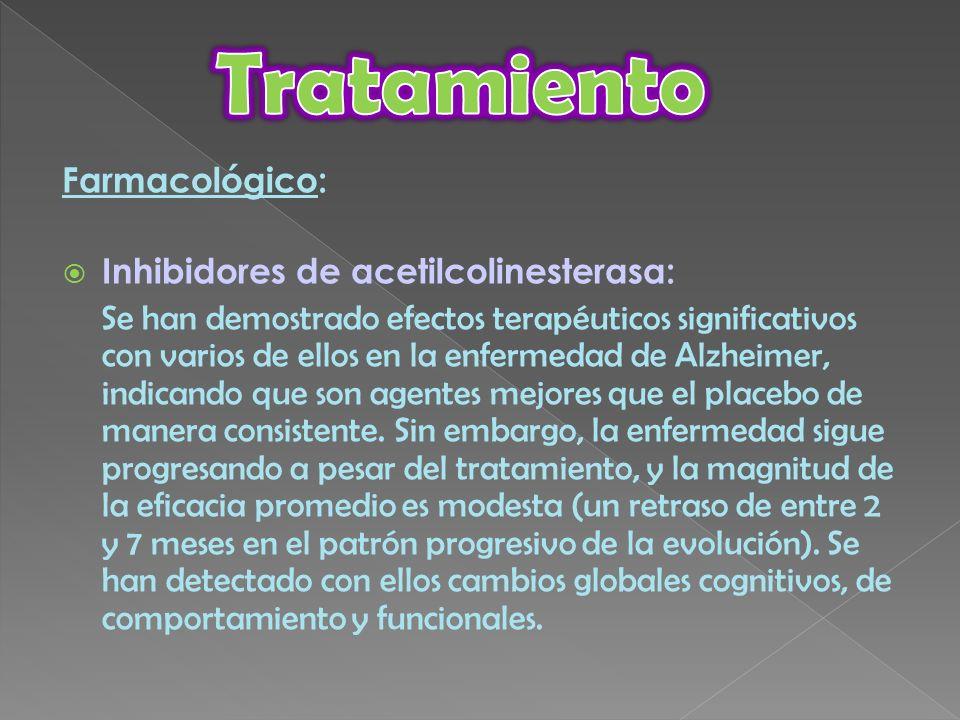Tratamiento Farmacológico: Inhibidores de acetilcolinesterasa: