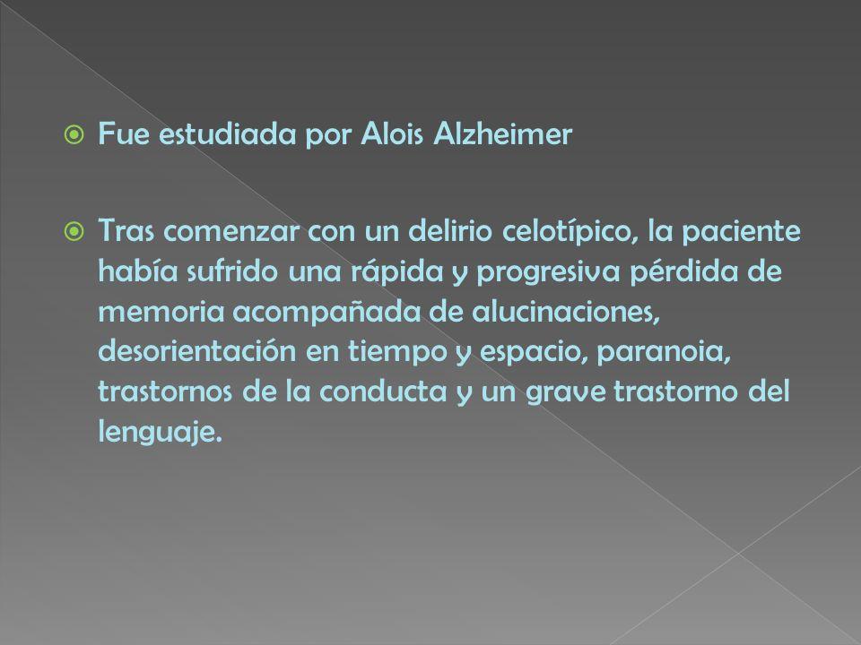 Fue estudiada por Alois Alzheimer