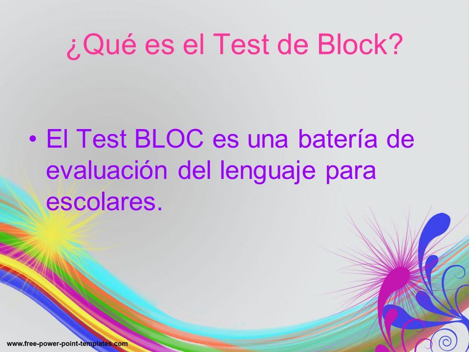 ¿Qué es el Test de Block El Test BLOC es una batería de evaluación del lenguaje para escolares.