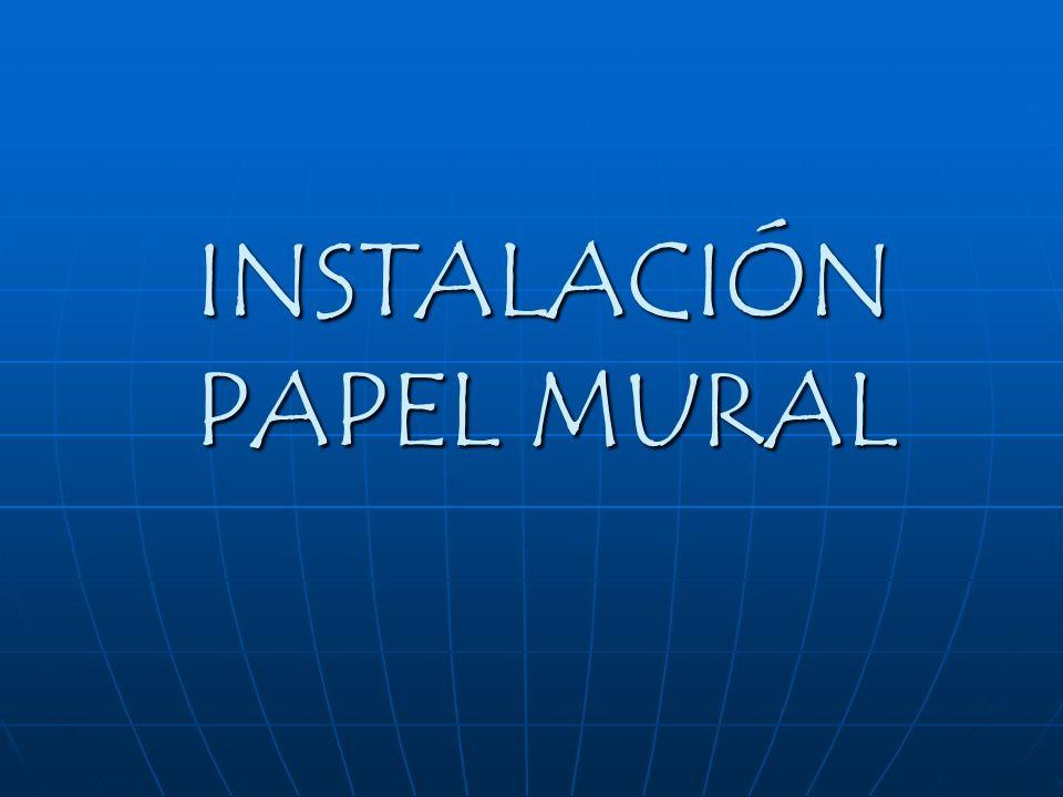 Instalaci n papel mural ppt descargar for Donde venden papel mural