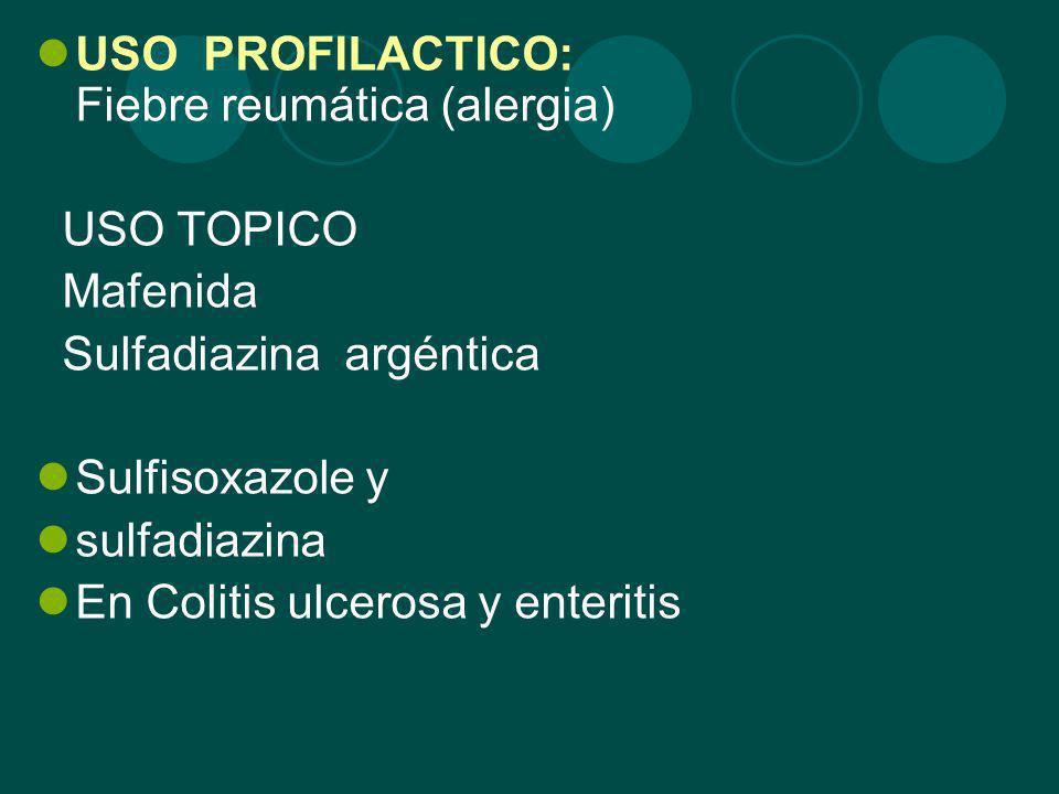 USO PROFILACTICO: Fiebre reumática (alergia)