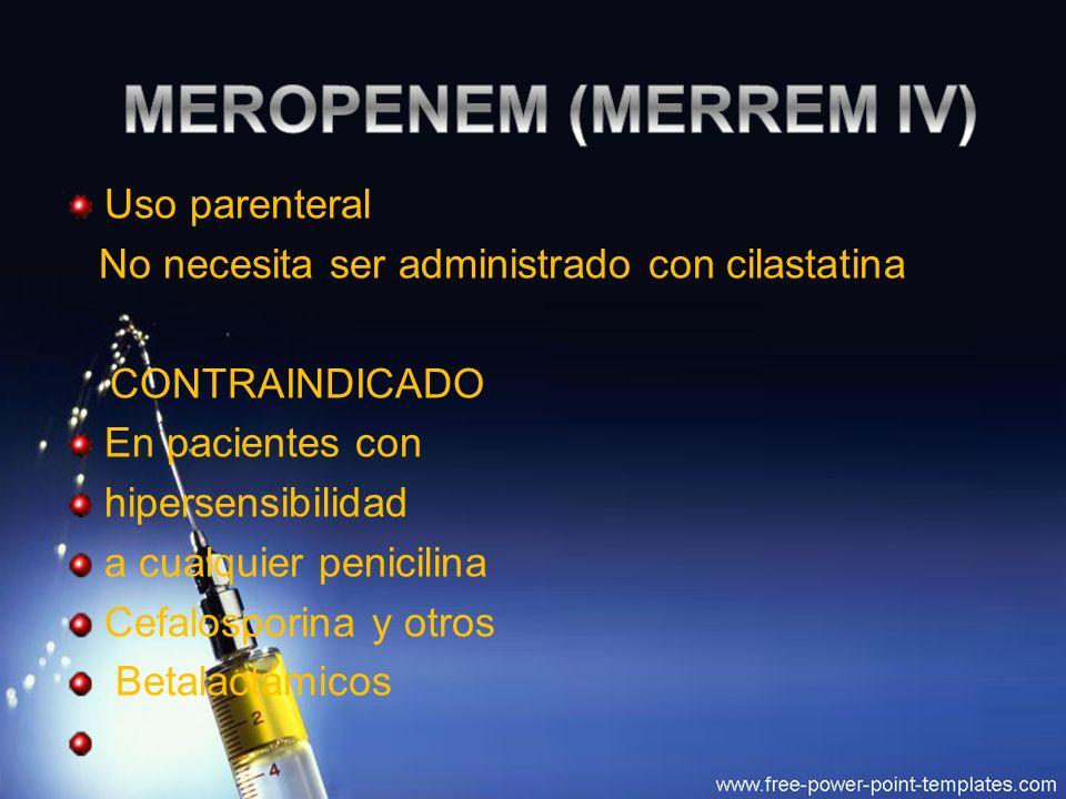 MEROPENEM (MERREM IV) Uso parenteral