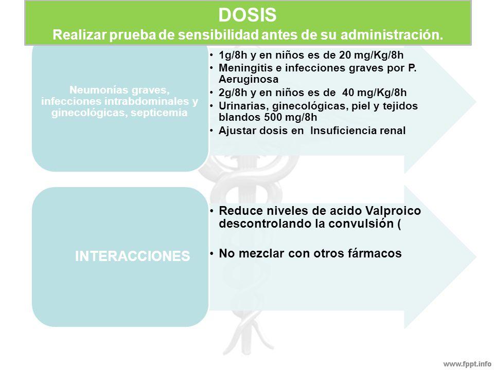 DOSIS Realizar prueba de sensibilidad antes de su administración.