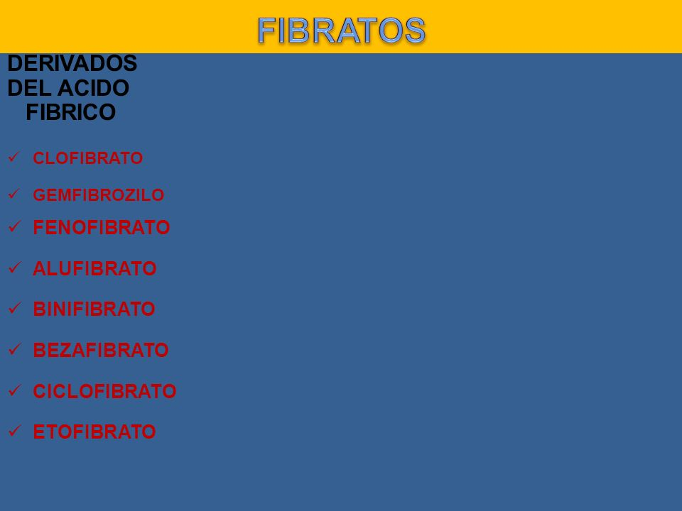 FIBRATOS DERIVADOS DEL ACIDO FIBRICO FENOFIBRATO ALUFIBRATO