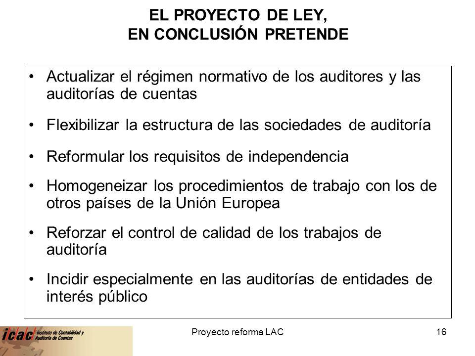 EL PROYECTO DE LEY, EN CONCLUSIÓN PRETENDE